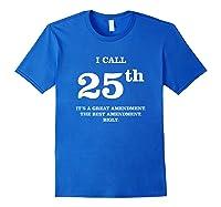 25th Adt T Shirt Incapable Impeach Trump Protest Royal Blue