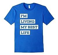 I'm Living My Best Life T-shirt Royal Blue