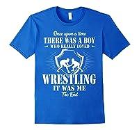 Once Upon A Time Boy Loved Wrestling T Shirt Royal Blue