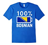 Bosnia Herzegovina Flag Shirt 100 Bosnian Battery Power Royal Blue