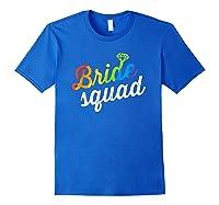Bride Squad Shirt - Lgbt Cute Rainbow Ring Bachelorette Gift Royal Blue