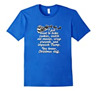 I Just Want To Do Christmas Stuff Impeach Trump 45 T Shirt Royal Blue