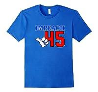 Impeach 45 President Trump Impeacht Premium T Shirt Royal Blue