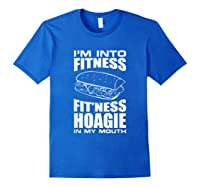 I M Into Ness Hoagie In My Mouth Funny Statet T Shirt Royal Blue