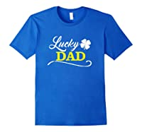 S Lucky Dad Fun Family Saint Patrick S Day Holiday T Shirt Royal Blue