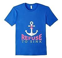 Refuse To Sink Breast Cancer Survivor Anchor Pink Ribbon T Shirt Royal Blue