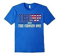 Trump 2020 The Chosen One Election T Shirt Royal Blue