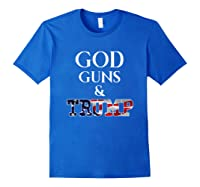 God Guns And Trump Supporters, 2nd Adt 4th Of July Shirts Royal Blue