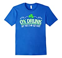 Funny Saint Patricks Day Shirt 0 Percent Drunk Shamrock Royal Blue