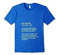 Weird Cool Funny Words Lover Kerfuffle Geek T Shirt Royal Blue