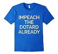 Impeach Dotard Trump Tshirt Royal Blue
