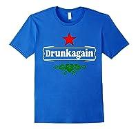 Drunk Again Drunkgains T Shirt Royal Blue