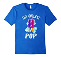 The Coolest Pop Funny Cool Popsicle Father S Day Premium T Shirt Royal Blue