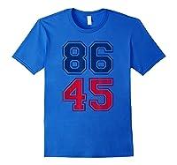 Impeach Potus Anti Trump Shirt 86 45 Impeacht T Shirt Royal Blue
