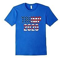 President Trump 2020 American Flag Usa Presidential Election T Shirt Royal Blue