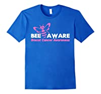 Bee Aware October Is Breast Cancer Awareness Month T Shirt T Shirt Royal Blue