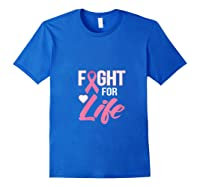 Breast Cancer Awareness Month Gift Fight For Life Warrior T Shirt Royal Blue