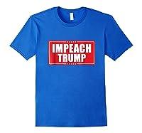 Impeach Trump Tshirt Anti Trump Tee Royal Blue