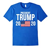 President Trump 2020 Presidential Campaign Re Election T Shirt Royal Blue