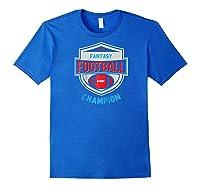 Fantasy Football Champion League Champ Winner Quote Baseball Shirts Royal Blue