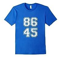 Impeach Trump Shirt 86 45 Tee Royal Blue