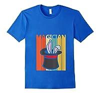Magic Trick Rabbit Out Of A Hat Shirt Magician Gift T Shirt Royal Blue