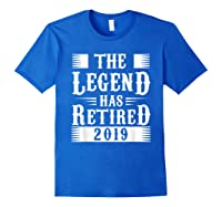 The Legend Has Retired 2019 Cool Funny Retirets Shirts Royal Blue