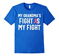 My Grandma S Fight Is My Fight Breast Cancer Awareness T Shirt Royal Blue