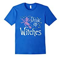 Drink Up Witches T-shirt For Halloween Drinking T-shirt Royal Blue