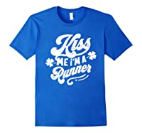 Saint Patrick S Day Kiss Me I M A Runner Funny T Shirt Royal Blue