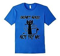 Grumpy Nurse Thou Shalt Not Try Me Funny Cats Shirts Royal Blue