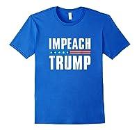 Impeach Trump T Shirt Royal Blue