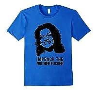 Impeach The Mother Fucker T Shirt Rashida Tlaib Royal Blue