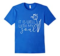 It Is Well With My Soul T Shirt Peace Free Love Heart Faith Royal Blue