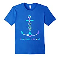 Hope Anchors The Soul Semicolon Suicide Prevention Shirts Royal Blue