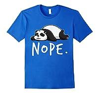 Lazy Day Procrastinate Tired Cute Animal Funny Panda Nope Shirts Royal Blue