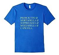 Prosciutto Mortadella Soppressata Mozzarella Capicola Shirt Royal Blue