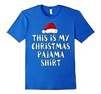 This Is My Christmas Pajama Santa Hat Family Matching Xmas Shirts Royal Blue