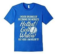Golf Widow Wife Hottest Golfer Funny Golfing T-shirt Royal Blue