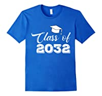 Class Of 2032 Grow With Me Funny Gift Back To School Shirts Royal Blue