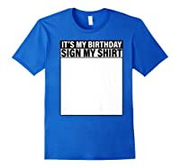 It's My Birthday Sign My Funny Shirts Royal Blue