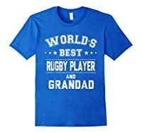 Worlds Best Rugby Player And Grandad Gift Cm Shirts Royal Blue