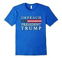 Impeach President Trump T Shirt Royal Blue