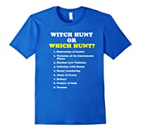 Witch Hunt Or Which Hunt 9 Reasons To Impeach Trump T Shirt Royal Blue