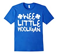 Wee Little Hooligan T Shirt Saint Patrick Day Gift Shirt Royal Blue