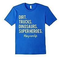 Dirt Trucks Dinosaurs Superheroes Boy Mom Shirts Royal Blue