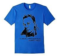 Albert Camus Quote Tshirt T T Shirt Royal Blue