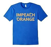 Impeach Orange Anti Donald Trump Protest Impeacht Tee T Shirt Royal Blue