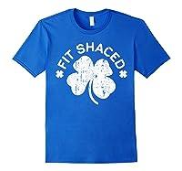 Shaced T Shirt Saint Patricks Day Gift Shirt Royal Blue