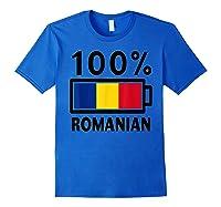 Romania Flag T Shirt 100 Romanian Battery Power Tee Royal Blue